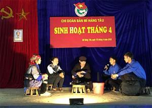Một tiểu phẩm trong sinh hoạt định kỳ tháng 4 tại Chi đoàn bản Mí Háng Tâu, xã Púng Luông, huyện Mù Cang Chải.