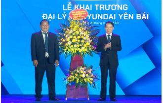 Bí thư Tỉnh ủy Đỗ Đức Duy dự Lễ khánh thành đại lý 3S Hyundai tại tỉnh Yên Bái