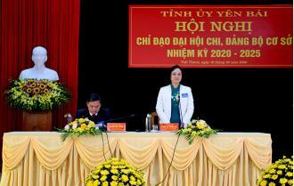 Tỉnh ủy Yên Bái tổ chức Hội nghị chỉ đạo đại hội chi, đảng bộ cơ sở nhiệm kỳ 2020 - 2025