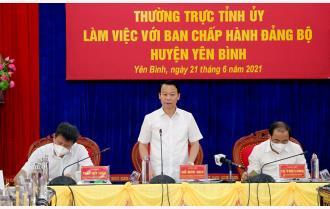 Thường trực Tỉnh ủy Yên Bái làm việc với Ban Chấp hành Đảng bộ huyện Yên Bình