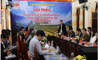"""Hội thảo xin ý kiến tham gia Đề án """"Xây dựng huyện Mù Cang Chải trở thành huyện du lịch giai đoạn 2021 - 2025, định hướng đến năm 2030"""""""