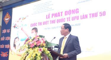 Thứ trưởng Bộ Thông tin và truyền thông Phạm Anh Tuấn tuyên bố phát động cuộc cuộc thi viết thư quốc tế UPU lần thứ 50.