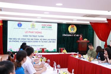 Công đoàn Y tế Việt Nam tổ chức buổi phát động Cuộc thi tìm hiểu về công tác an toàn vệ sinh lao động và phòng, chống dịch COVID-19 tại nơi làm việc.