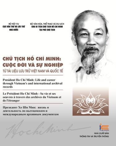 """Bìa sách """"Chủ tịch Hồ Chí Minh: Cuộc đời và sự nghiệp từ tài liệu lưu trữ Việt Nam và quốc tế"""". Ảnh: mic.gov.vn"""